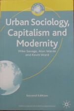 Urban Sociology, Capitalism and Modernity by Alan Warde, Mike Savage, Mr....