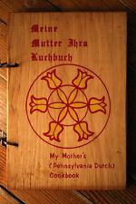 MEINE MUTTER THRA KUCHBUCH - My Mother's Pennsylvania Dutch Cookbook WOOD Covers