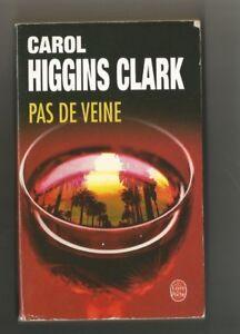 CAROL HIGGINS CLARK.... PAS DE VEINE  ..L.D.P 37085