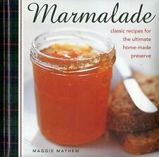 Marmalade: Classic Recipes For The Ultimate Home-Made Preserve New Hardcover Boo