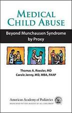 NEW Medical Child Abuse: Beyond Munchausen Syndrome by Proxy
