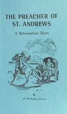The PReacher of St Andrews A Reformation Story, De Zeeuw, P., Good Condition Boo