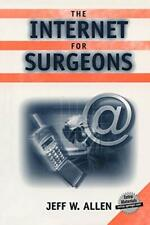 The Internet for Surgeons (Book), Allen, W. 9780387953199 Fast Free Shipping,,