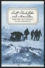 Scott, Shackleton and Amundsen: Ambition and Tragedy in the Antarctic