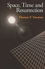 Space, Time And Resurrection: By Thomas F. Torrance