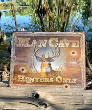 Man Cave Hunters Only metal tin sign W/ FREE PATCH shop garage bar wall decor