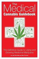 THE MEDICAL CANNABIS GUIDEBOOK - MEL THOMAS JEFF DITCHFIELD (PAPERBACK) NEW