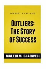 Outliers : The Story of Success - Summary Guide: By Books, Brainy
