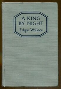 A King by Night by Edgar Wallace-Doubleday 1926 Edition-Mystery Novel