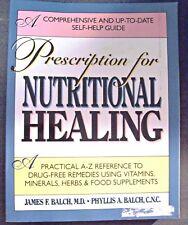 Prescription for Nutritional Healing -Drug Free Remedies Vitamins Herbs Food Sup