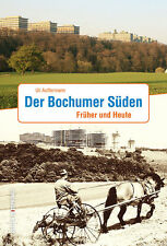 Der Bochumer Süden NRW Stadt Geschichte Bildband Bilder Fotos Buch Book AK NEU