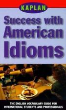 Kaplan Success with American Idioms: The English Vocabulary Guide for