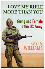 Kayla Williams - LOVE MY RIFLE MORE THAN YOU W. W. Norton & Company (2006)