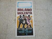 Original Locandina Film Poster  * Milano Violenta  *  =  Claudio  Cassinelli