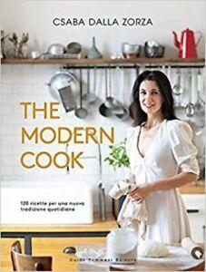 Csaba - The modern cook. 120 ricette per una nuova tradizione quotidiana
