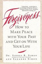 Forgiveness: How to Make Peace With Your Past and Get on With Your Life by Sidne