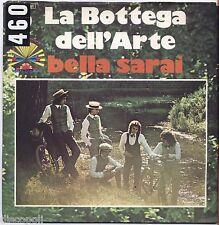 "LA BOTTEGA DELL'ARTE - Bella sarai - VINYL 7"" 45 LP 1978 VG+/VG- CONDITION"