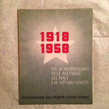 STATO MGGIORE ESERCITO ANNIVERSARIO BATTAGLIE PIAVE VITTORIO VENETO 1958