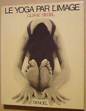SIEGEL Liliane - ZUCCA Pierre - LE YOGA PAR L'IMAGE - 1973