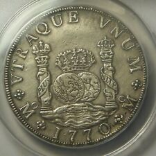 1770 FM/F 8 Reales:   ANACS AU50:  Mexico City Mint