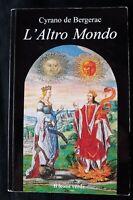 L'Altro Mondo - Stati e imperi della luna e del sole - Cyrano de Bergerac