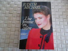 JUDITH MICHAEL - UNE FEMME EN COLERE EDITIONS ROBERT LAFFONT