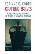 Crafting Selves: Power, Gender, and Discourses of Identity in a Japanese Workpl