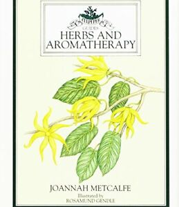 Herbs and Aromatherapy (Culpeper Guides) by Metcalfe, Joannah Hardback Book The