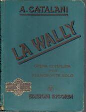 SPARTITO OPERA LA WALLY A. CATALANI MELODRAMMA 4 ATTI PIANOFORTE RICORDI 1919