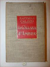 ROMANZO Raffaele Calzini, LA COLLANA D'AMBRA 1928 Treves in tela