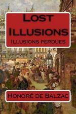 Lost Illusions : Illusions Perdues by Honoré de Balzac (2014, Paperback)