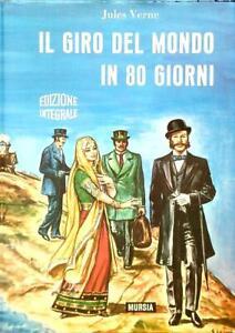 IL GIRO DEL MONDO IN 80 GIORNI  VERNE JULES  UGO MURSIA EDITORE 1973 CORTICELLI