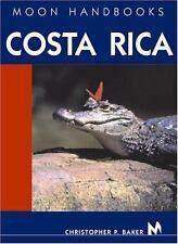 Moon Handbooks Costa Rica by Baker, Christopher P.