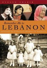 Remember Me to Lebanon: Stories of Lebanese Women in America - Acceptable - Shak