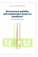 Savorovoro politika Miverimberina:inona   no fanefitra?: Korontana politika sy T
