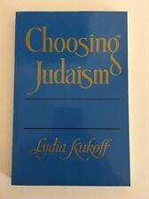 Choosing Judaism by Lydia Kukoff (1981, Paperback)