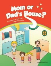 Mom or Dad's House?: A Workbook to Help Kids Cope with Divorce Helping Kids Hea