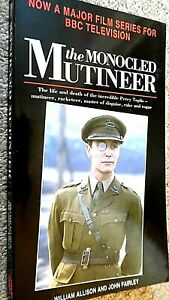 THE MONOCLED MUTINEER: THE LIFE AND DEATH OF PERCY TOPLIS (BBC TV SERIES TIE-IN)