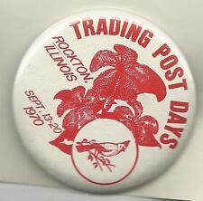 FREE SHIPPING - 1970 PINBACK TRADING POST DAYS ROCKTON ILLINOIS