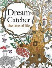 Dream Catcher The Tree of Life An Elaborate and Powerful Colouring Book For All