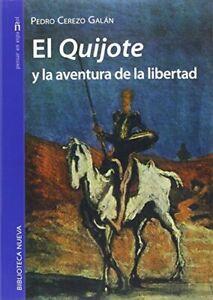 El Quijote Y La Aventura De La Libertad (PENSAR EN ESPAÑOL)