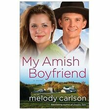 My Amish Boyfriend by Melody Carlson (2014, Paperback