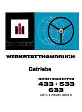 Werkstatthandbuch Getriebe für Dieselschlepper IHC 433 + 533 + 633 und V+E