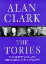 The Tories: Conservatives And The Nation State, 1922-1997: Cons .9780297818496