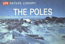 LIFE Nature Library - THE POLES by Time Life Books