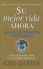 Su Mejor Vida Ahora : Diario de Oracion y Reflexion by Joel Osteen (2005, Paperb