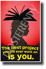 Best Project You Will Ever Work On Is You - NEW Classroom Motivational Poster