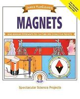 Janice VanCleave's Magnets: Mind-boggling Experiments You Can Turn Into Scien...