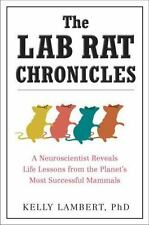 The Lab Rat Chronicles: A Neuroscientist Reveals Life Lessons from the-ExLibrary