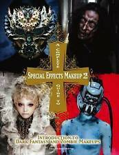 A Complete Guide to Special Effects Makeup - Volume 2 (Tokyo Sfx Makeup Workshop